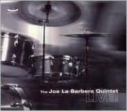 The Joe La Barbera Quintet Live