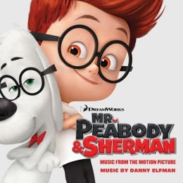 Mr. Peabody & Sherman [Music from the Motion Picture]