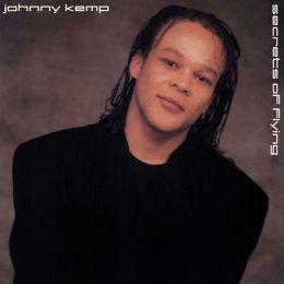 Secrets Of Flying (Johnny Kemp)