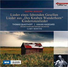 Mahler: Lieder eines fahrenden Gesellen; Des Knaben Wunderhorn; Kindertotenlieder