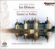 Jean-Féry Rebel: Les Élémens; Rameau: Castor et Pollux