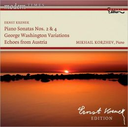Ernst Krenek: Piano Sonatas Nos. 2 & 4; George Washington Variations; Echoes from Austria