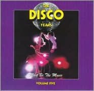 The Disco Years, Vol. 5: Must Be the Music