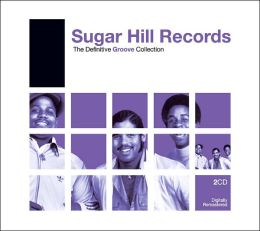 The Definitive Groove Collection: Sugar Hill Records