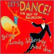 Let's Dance: The Best of Ballroom Swing, Lindy, Jitterbug & Jive