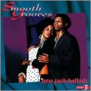 Smooth Grooves: New Jack Ballads, Vol. 3