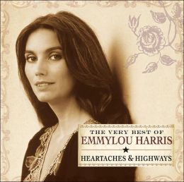 Heartaches & Highways: The Very Best of Emmylou Harris