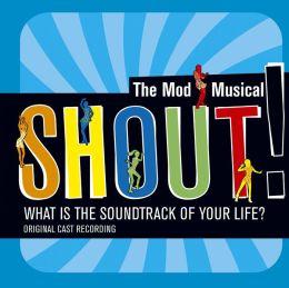 Shout! The Mod Musical [Original Cast Recording]