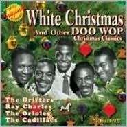 White Christmas and Other Doo Wop Christmas Classics