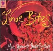 Love Bites: More Romantic Power Ballads