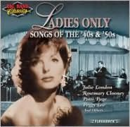 Big Band Classics Ladies Only: Songs of 40's and 50's