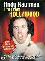 Andy Kaufman: I'm from Hollywood