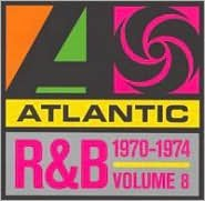 Atlantic Rhythm & Blues 1947-1974, Vol. 8: 1970-1974