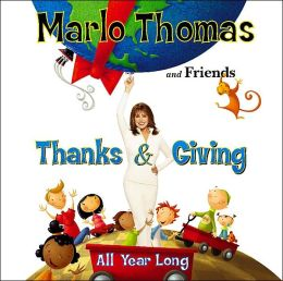 Marlo Thomas and Friends: Thanks & Giving All Year Long