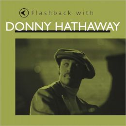 Flashback with Donny Hathaway
