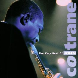The Very Best of John Coltrane [Rhino]