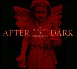 After Dark: The Alternative + Gothic Rock Collection [Barnes & Noble Exclusive]
