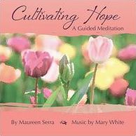 Cultivating Hope: Guided Meditation