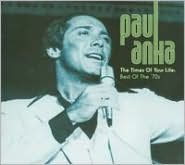 Times Of Your Life: Best Of The 70s (Paul Anka)