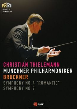 Christian Thielemann/Munchner Philharmoniker: Bruckner - Symphony Nos. 4 & 7