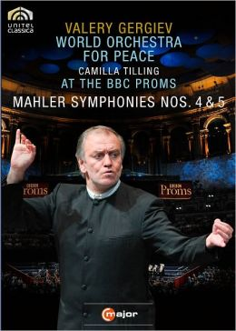 World Orchestra for Peace/Valery Gergiev: Mahler - Symphonies Nos. 4 & 5