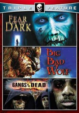 Fear of the Dark/Big Bad Wolf/Gangs of the Dead