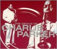 The Genius of Charlie Parker [Savoy Jazz]