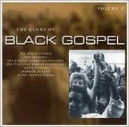 The Glory of Black Gospel, Vol. 1