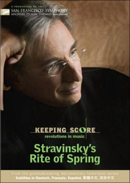 Keeping Score: Stravinsky's Rite of Spring