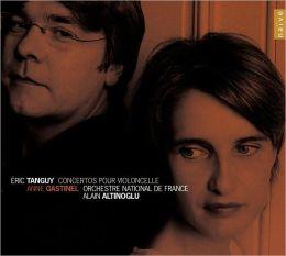 Eric Tanguy: Concertos pour Violoncelle