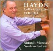 Haydn: Cello Concertos; Pereira: Concertino for Cello