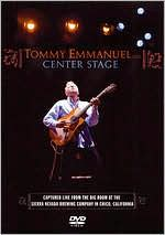 Tommy Emmanuel: Center Stage