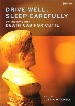 Death Cab for Cutie: Drive Well, Sleep Carefully