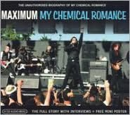 Maximum: The Unauthorised Biography of My Chemical Romance