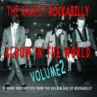 The Rarest Rockabilly Album in the World, Vol. 2