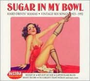 Sugar in My Bowl: Vintage Sex Songs 1923-1952