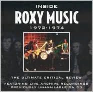 Inside Roxy Music 1972-1974: The Ultimate Critical Review