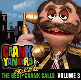 The Best Uncensored Crank Calls, Vol. 3
