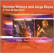 Latin Jazz Live From Cuba (German Velazco / Jorge Reyes)