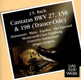 Bach: Cantatas BWV 27, 158 & 198