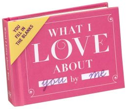 What I Love About You - Fill in Book
