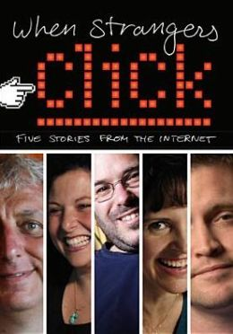 When Strangers Click: Five Stories From the Internet
