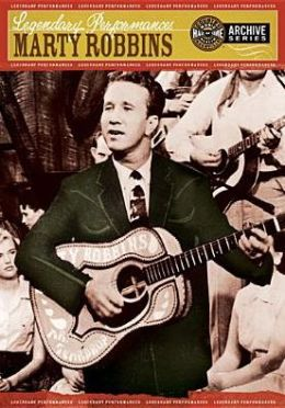 Legendary Performances: Marty Robbins