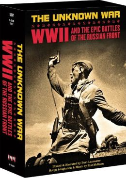 The Unknown War - World War II and The Epic Battles of the Russian Front