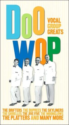 Doo Wop: Vocal Group Greats