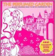 The Perfumed Garden: 82 Rare Flowerings From The British Underground 1965-73
