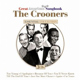 Great American Songbook: The Crooners