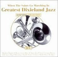 When the Saints Go Marching In: Greatest Dixieland