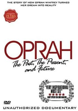 Oprah Winfrey: Past, Present and Future