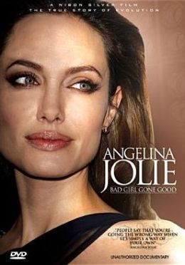 Angelina Jolie: Bad Girl Gone Good - Unauthorized Documentary
